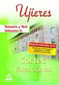 UJIERES DE LAS CORTES VALENCIANAS. TEMARIO Y TEST. VOLUMEN II - 9788467639476 - VV.AA.