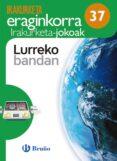 LURREKO BANDAN IRAKURKETA JOKOAK NAVARRA / PAIS VASCO EUSKERA 5º EDUCACION PRIMARIA - 9788469616376 - VV.AA.