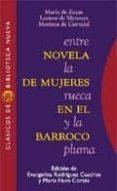 ENTRE LA RUECA Y LA PLUMA: NOVELA DE MUJERES EN EL BARROCO - 9788470306976 - MARIA DE ZAYAS Y SOTOMAYOR