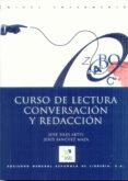 CURSO DE LECTURA, CONVERSACION Y REDACCION (NIVEL INTERMEDIO) (2ª ED.) - 9788471438676 - JOSE SILES ARTES