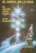 EL ARBOL DE LA VIDA: UN ESTUDIO SOBRE MAGIA - 9788476271476 - ISRAEL REGARDIE