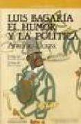 LUIS BAGARIA. EL HUMOR Y LA POLITICA - 9788476580776 - ANTONIO ELORZA