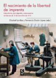 el nacimiento de la libertad de imprenta-elisabel larriba-fernando (ed.) duran lopez-9788477377276
