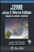 J2ME JAVA 2 MICRO EDITION: MANUAL DE USUARIO Y TUTORIAL (INCLUYE C-ROM) - 9788478975976 - AGUSTIN FROUFE QUINTAS