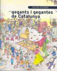PETITA HISTORIA DELS GEGANTS I GEGANTES DE CATALUNYA - 9788483346976 - PILARIN BAYES
