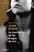 LA MUCHACHA DE LAS BRAGAS DE ORO (PREMIO PLANETA 1978) - 9788483460276 - JUAN MARSE
