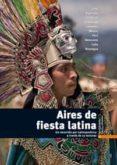 AIRES DE FIESTA LATINA - 9788484434276 - VV.AA.