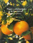 PLAGAS Y ENFERMEDADES DE LOS CITRICOS (2ª ED.) - 9788484760276 - VV.AA.