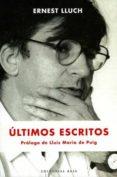 ULTIMOS ESCRITOS - 9788485031276 - ERNEST LLUCH