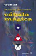 EL ARTE Y LA PRACTICA DE LA CABALA MAGICA: COMO UTILIZAR EL ARBOL DE LA VIDA - 9788487476976 - OPHIEL