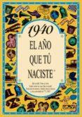 1940 EL AÑO QUE TU NACISTE - 9788488907776 - ROSA COLLADO BASCOMPTE