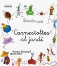 CARNESTOLTES AL JARDI -MANUSCRITA- - 9788490260876 - GEMMA ARMENGOL