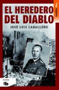 EL HEREDERO DEL DIABLO - 9788490703076 - JOSE LUIS CABALLERO FERNANDEZ