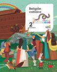 RELIGIÓN CATÓLICA 2º EDUCACION PRIMARIA MAS SAVIA MEC CAST - 9788491076476 - VV.AA.