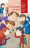 ¡castigado sin leer!-santiago garcia-clairac-9788491421276