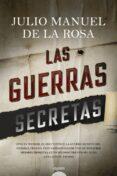 LAS GUERRAS SECRETAS - 9788491890676 - JULIO MANUEL DE LA ROSA