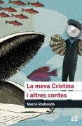LA MEVA CRISTINA I ALTRES CONTES - 9788492672776 - MERCÈ RODOREDA