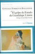 EL GOLPE DE ESTADO DE GUADALUPE LIMON - 9788493718176 - GONZALO TORRENTE BALLESTER