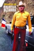 BIBLIOTECA BIZARRA - 9788494594076 - EDUARDO HALFON