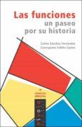 las funciones: un paseo por su historia-carlos sanchez fernandez-concepcion valdes castro-9788496566576