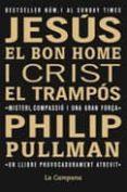 JESUS EL BON HOME I CRIST EL TRAMPOS - 9788496735576 - PHILIP PULLMAN