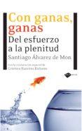 CON GANAS - 9788496981676 - SANTIAGO ALVAREZ DE MON