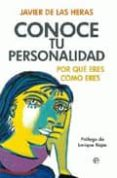 CONOCE TU PERSONALIDAD: POR QUE ERES COMO ERES - 9788497349376 - JAVIER DE LAS HERAS