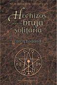 HECHIZOS PARA LA BRUJA SOLITARIA - 9788497772976 - EILEEN HOLLAND