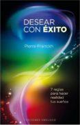 DESEAR CON EXITO: 7 REGLAS PARA HACER REALIDAD TUS SUEÑOS - 9788497778176 - PIERRE FRANCKH
