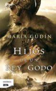 HIJOS DE UN REY GODO - 9788498724776 - MARIA GUDIN RODRIGUEZ-MAGARIÑOS