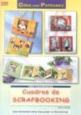 CUADROS DE SCRAPBOOKING: CON PATRONES PARA REALIZAR 14 PROYECTOS - 9788498742176 - USCHI HELLER