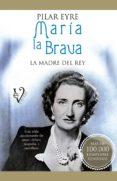 MARIA LA BRAVA - 9788499706276 - PILAR EYRE