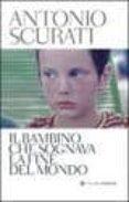IL BAMBINO CHE SOGNAVA LA FINE DEL MONDO. - 9788845265976 - ANTONIO SCURATI