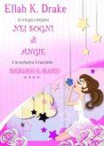 NEI SOGNI DI ANGIE- TRILOGIA COMPLETA / SOGNANDO IL BIANCO 4# (EBOOK) - 9788892613676