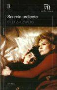 EL SECRETO ARDIENTE - 9789500372176 - STEFAN ZWEIG