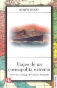 VIAJES DE UN COSMOPOLITA EXTREMO - 9789505579976 - RUBEN DARIO