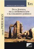 DE LA JUSTICIA, DE LA INTERPRETACION Y RAZONAMIENTO JURIDICO - 9789563920376 - CHAIM PERELMAN
