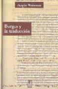 BORGES Y LA TRADUCCION - 9789871156276 - SERGIO WAISMAN