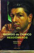 hebdomeros-giorgio de chirico-9789871474776