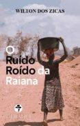 Amazon descarga gratuita de libros O RUÍDO ROÍDO DA RAIANA  9789895265176 de