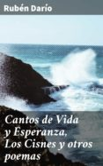 Amazon descargar gratis ebooks CANTOS DE VIDA Y ESPERANZA, LOS CISNES Y OTROS POEMAS