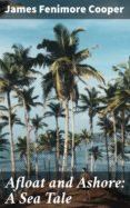Buscar libros descargar gratis AFLOAT AND ASHORE: A SEA TALE
