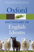 OXFORD DICTIONARY ENGLISH IDIOMS PB 2011 - 9780199543786 - VV.AA.