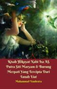 KISAH HIKAYAT NABI ISA AS PUTRA SITI MARYAM & BURUNG MERPATI YANG TERCIPTA DARI TANAH LIAT (EBOOK) - 9781370218486