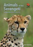 ANIMALS OF THE SERENGETI (EBOOK) - 9781400851386 - ADAM SCOTT KENNEDY