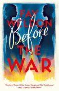 BEFORE THE WAR  (SPOILS OF WAR 1) - 9781784082086 - FAY WELDON