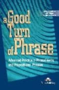 A GOOD TURN OF PHRASE. STUDENT S BOOK (ADVANCED PRACTICE IN PHRAS AL VERBS & PREPOSITIONAL PHRASES) - 9781842168486 - VIRGINIA EVANS