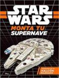 STAR WARS. MONTA TU SUPERNAVE. HALCON MILENARIO - 9788408173786 - VV.AA.