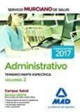 ADMINISTRATIVO DEL SERVICIO MURCIANO DE SALUD. TEMARIO PARTE ESPECÍFICA VOLUMEN 2 - 9788414205686 - VV.AA.