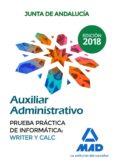 AUXILIAR ADMINISTRATIVO DE LA JUNTA DE ANDALUCÍA. PRUEBA PRÁCTICA DE INFORMÁTICA: WRITER Y CALC - 9788414216286 - VV.AA.